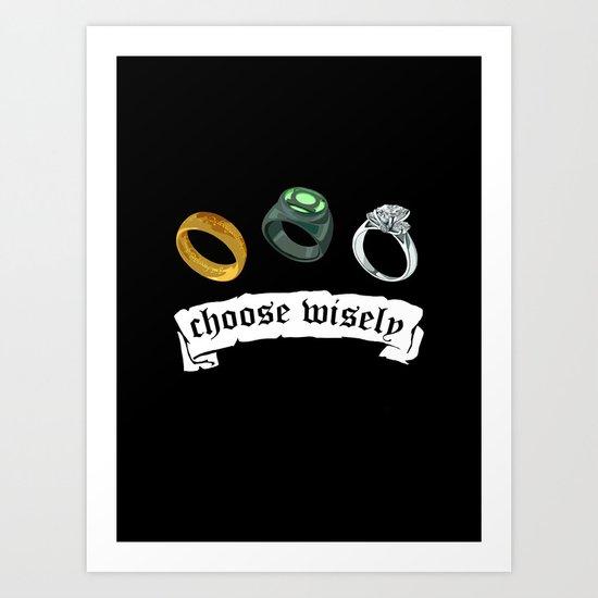 Choose Wisely Art Print