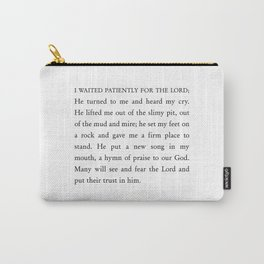 Psalm 40:1-3  I waited patiently for the Lord Carry-All Pouch