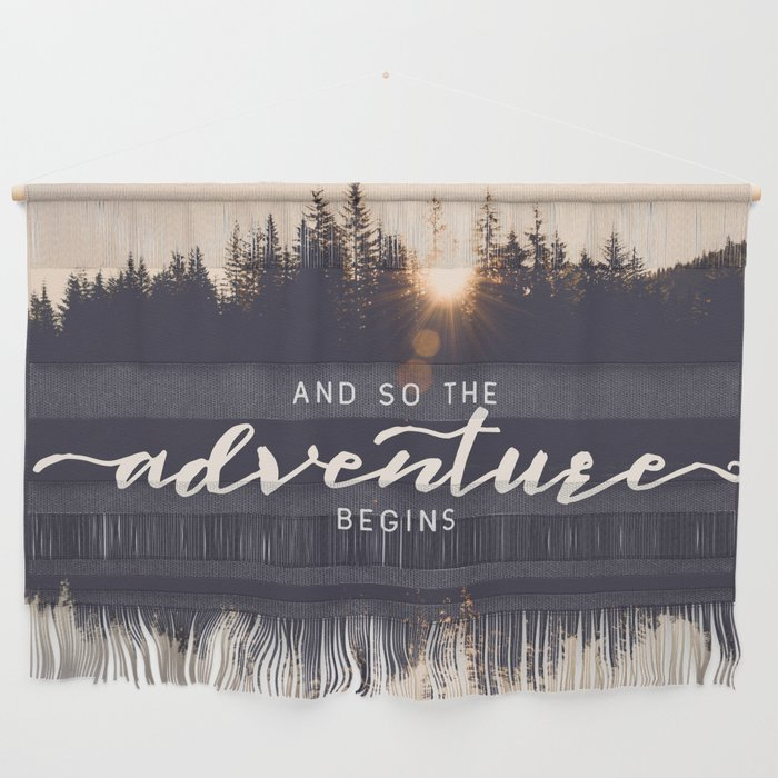 And So the Adventure Begins II Wall Hanging