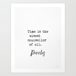 Pericles. Time is the wisest counsellor of all. Art Print