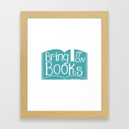 Bring it on Books! Framed Art Print