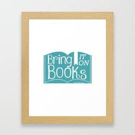 Bring it on Books! Framed Art Print