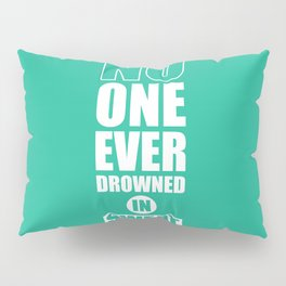 Lab No. 4 - No One Ever Drowned In Sweat Gym Motivational Quotes Poster Pillow Sham