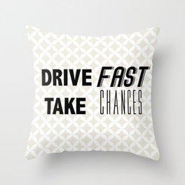 Drive Fast, Take Chances Throw Pillow