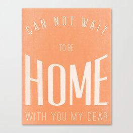 CAN NOT WAIT Canvas Print