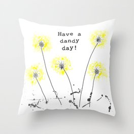 Have a dandy day! Throw Pillow