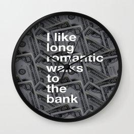 ROMANTIC WALKS... TO THE BANK Wall Clock
