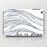 vonnegut iPad Cases featuring so it goes. by AW Illustrations