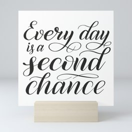 Every Day is a Second Chance // Inspiring Hand Lettering Mini Art Print