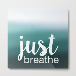 Just Breathe Metal Print