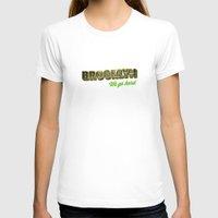 brooklyn T-shirts featuring Brooklyn by nicole martinez