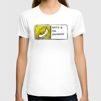 cyrilliart T-shirts featuring B for Bananas by Cyrilliart