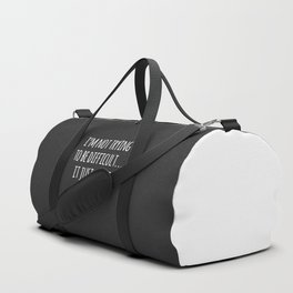 Trying To Be Difficult Funny Quote Duffle Bag