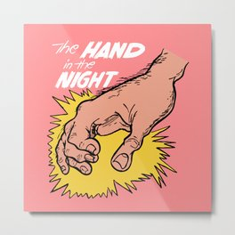 The Hand in the Night! Metal Print