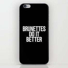 Brunettes do it better iPhone Skin