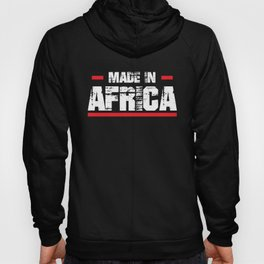 Made In Africa, African Pride, I Love Africa, Africa Gift Hoody