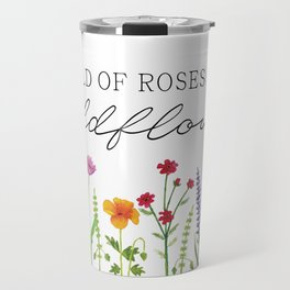 She is a Wildflower Travel Mug