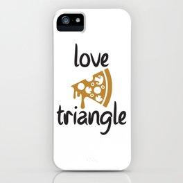 Funny Pizza Love Triangle iPhone Case
