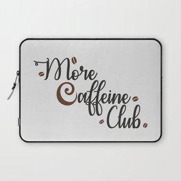 More Caffeine Club Laptop Sleeve