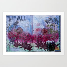 """""""We Are All In This Together"""" Art Print"""
