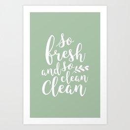 so fresh so clean clean  / mint Art Print