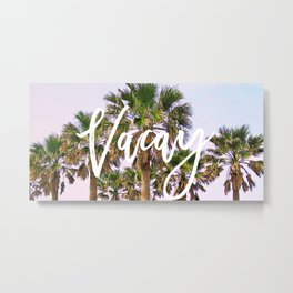 Vacay #society6 #decor #buyart Metal Print