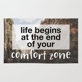 Life begins at the end of your comfort zone. Rug