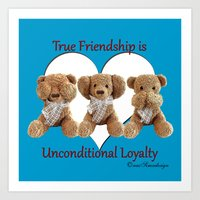 True Friendship is Unconditional Loyalty - Blue Art Print