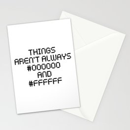 Things Aren't Always Black and White Funny Code Quote Stationery Cards