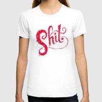 shit T-shirts featuring Shit by Chris Piascik