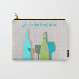 Life is too short to drink bad wine art print bar decor interior design printing home decor wall dec Carry-All Pouch