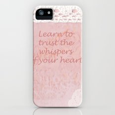 Learn to trust the whispers of your heart Slim Case iPhone (5, 5s)