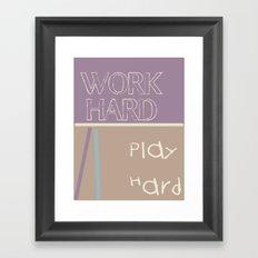 WORK HARD PLAY HARD Framed Art Print