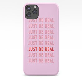 Just Be Real iPhone Case