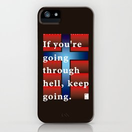 If you're going through hell, keep going iPhone Case