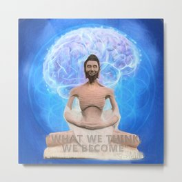Buddha-what we think, we become Metal Print