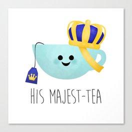 His Majest-tea Canvas Print