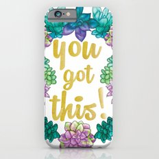 You got this, cactus and succulents Slim Case iPhone 6s