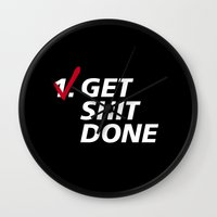 get shit done Wall Clocks featuring Get shit done by Department of Control