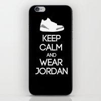 air jordan iPhone & iPod Skins featuring Keep calm and wear Air Jordan III by Yellow Dust