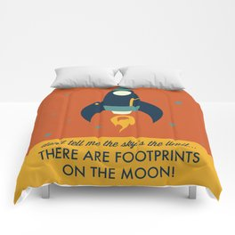 Don't Tell Me the Sky's the Limit, There are Footprints on the Moon! Comforters