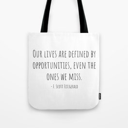 Opportunities - F. Scott Fitzgerald Tote Bag