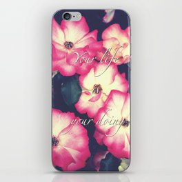 Your life is your doing iPhone Skin