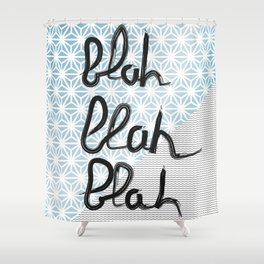 Blah blah blah graphic Shower Curtain