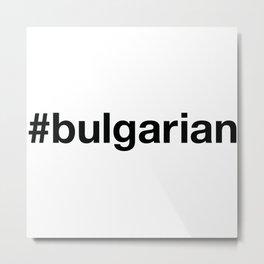 BULGARIA Metal Print
