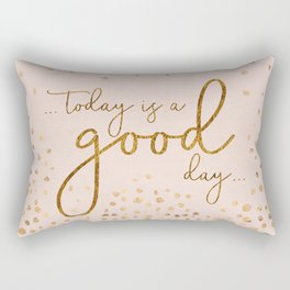 Text Art TODAY IS A GOOD DAY | glittering rose gold Rectangular Pillow