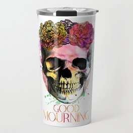 Good Mourning Travel Mug