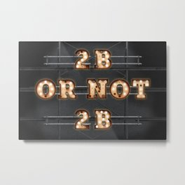 2 B or not 2 B - Bulb Metal Print