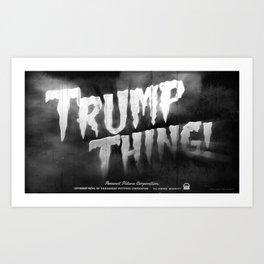 Trump Thing! Art Print