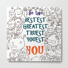Be the Youest You Metal Print